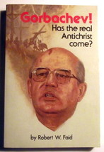Prophecy Antichrist Gorbachev Has the Real Come Robert Faid PB End Times - $15.83