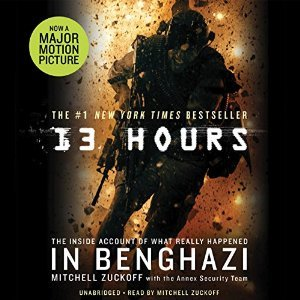 13 Hours: The Inside Account of What Really Happened - Mitchell Zuckoff