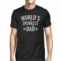 World's Drunkest Dad Men's Black Unique Graphic T-Shirt For Fathers - $19.26