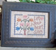 Let Your Heasrt Sing cross stitch chart From The Heart  - $5.00