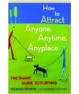 How to Attract Anyone, Anytime, Anyplace: The Smart Guide to Flirting - $6.95