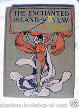 L. Frank Baum (Oz Author) THE ENCHANTED ISLAND OF YEW,  1st-1st Exceptio... - $3,430.00
