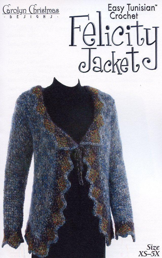 Primary image for Felicity Jacket Easy Tunisian Gourmet Crochet Pattern - 30 Days To Pay SZ XS-5X