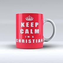 Keep Calm I'm A Christian Mug Ceramic Coffee Mug 15OZ - $14.99