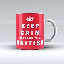 Keep Calm I'm A Proud To Be British Ceramic Coffee Mug 15OZ - $14.99