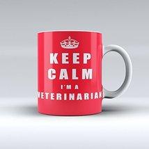 Keep Calm I'm a Veterinarian Mug Ceramic Coffee Mug 15oz - $14.99