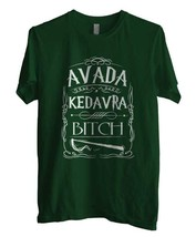 Avada Kedavra Bitch Men Tee S   3 Xl Forest Green - $18.00