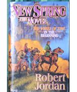 New Spring, The Wheel of Time, In The Beginning, Robert Jordan, HB, DJ, TOR - $2.99