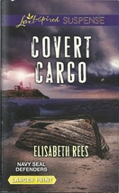 Covert Cargo Elisabeth Rees(Navy SEAL Defenders Bk 3)(Love Inspired LP S... - $2.25