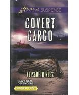 Covert Cargo Elisabeth Rees(Navy SEAL Defenders... - $3.75