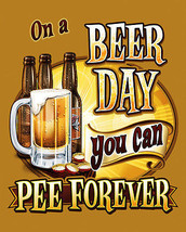On A Beer Day  (Metal Sign) - $12.95