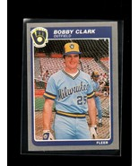 1985 FLEER #578 BOBBY CLARK NMMT BREWERS - $0.99