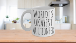 Worlds Okayest Auctioneer Mug Funny Gift Idea Boss Auction House Birthda... - $14.65+