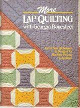 More Lap Quilting with Georgia Bonesteel 1985 Hardcover New - $14.99