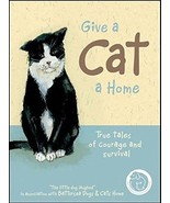 Give a Cat a Home : True Tales of Courage and Survival : Anna Danielle :... - $9.95