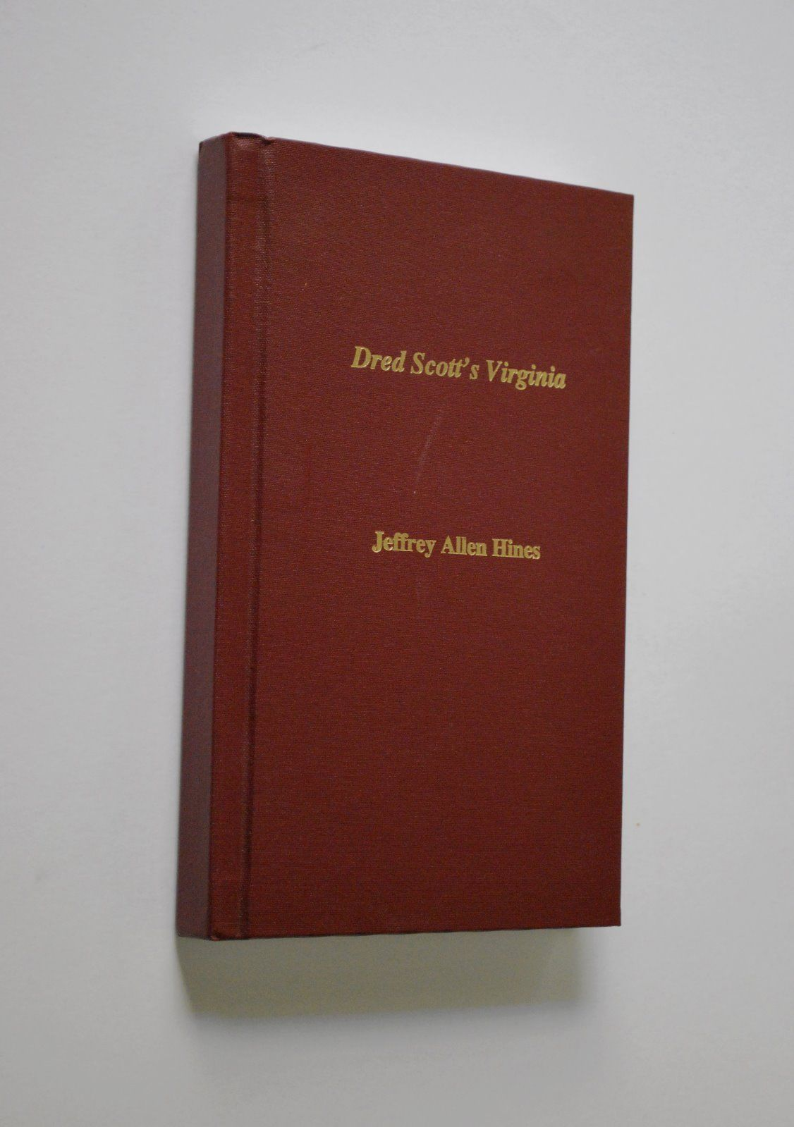 Primary image for Dred Scott's Virginia by Jeffrey Allen Hines (2012) Hardcover