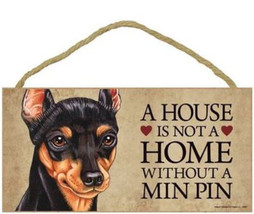 "House is Not Home without a Miniature Pinscher Wood Sign Plaque Dog 10"" ... - $9.95"