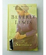 The Sacrifice by Beverly Lewis 3rd Book of Abram's Daughter's Series (Ha... - $5.00