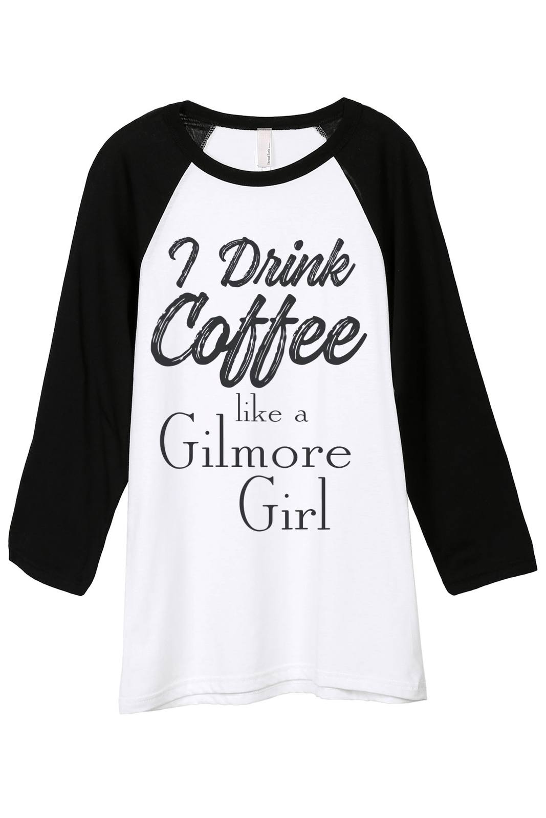 Primary image for Thread Tank I Drink Coffee Like A Gilmore Girl Unisex 3/4 Sleeves Baseball Ragla