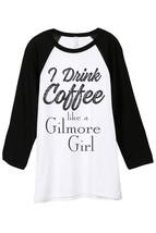 Thread Tank I Drink Coffee Like A Gilmore Girl Unisex 3/4 Sleeves Baseba... - $24.99+