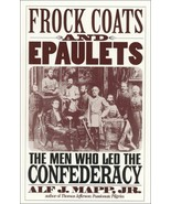 Frock Coats and Epaulets: The Men Who Led the Confederacy [Jul 11, 1996]... - $5.04