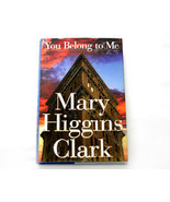 You Belong to Me a Thriller by Mary Higgins Clark - $4.50