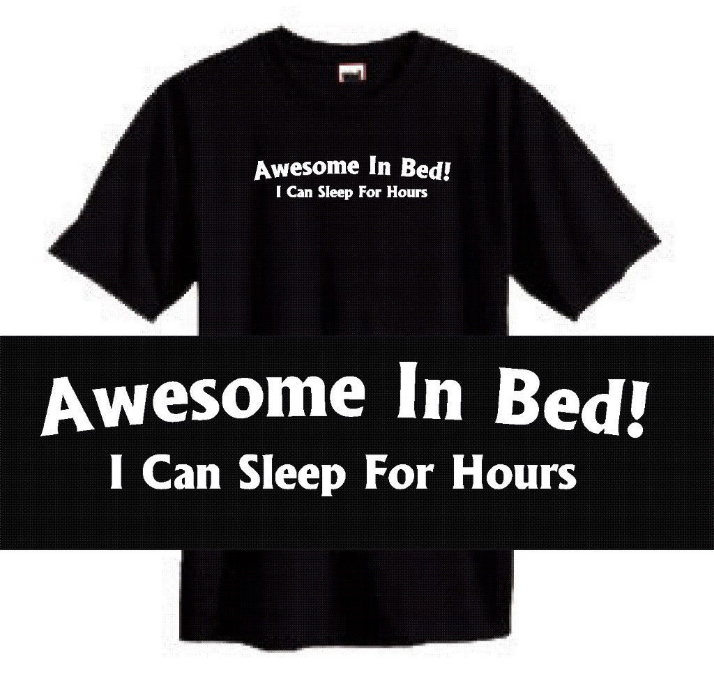 Awesome In Bed T shirt rude crude humor funny cool retro novelty tee