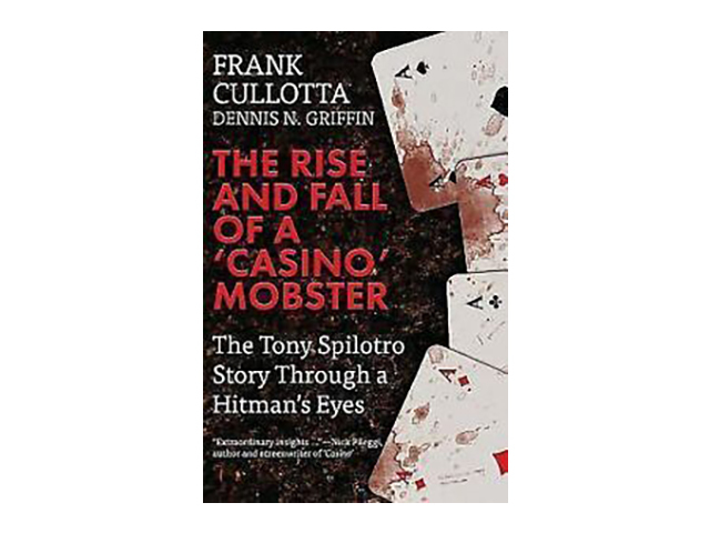 The Rise & Fall of a 'Casino' Mobster: The Tony Spilotro Story Through a Hitman'
