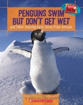 Penguins Swim But Don't Get Wet and Other Amazing Facts About Polar Anim... - $11.87