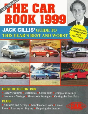 The Car Book 1999: America's Most Trusted Car Buyer's Guide (ULTIMATE CAR BOOK)