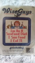"""Wise Guys Stitchables Counted Cross Stitch Kit. """"I'm on a Seafood Diet"""" Shipping - $26.99"""