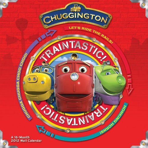 Chuggington 2012 Wall Calendar [Aug 01, 2011] DateWorks