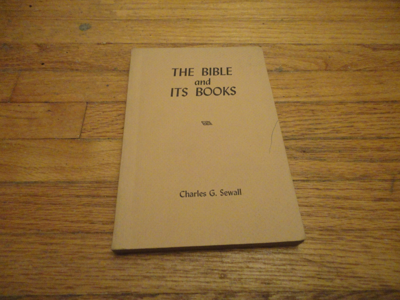 BOOK Charles G. Sewall 'The Bible and Its Books' PB 1941 gospels explained
