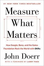 Measure What Matters: How Google, Bono, and the Gates Foundation Rock th... - $10.99