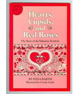 Hearts Cupids and Red Roses The Story of the Valentine Symbols - $6.00