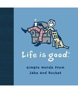 Life Is Good Bert Jacobs and John Jacobs - $11.87