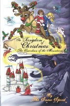 The Kingdom of Christmas: The Guardian of the Mountains [Paperback] [Aug... - $271.04