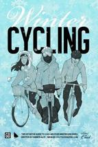 Winter Cycling: The Definitive Guide To Cold-Weather Winter Bike Rides [Paperbac