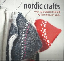 NORDIC CRAFTS-30+ Projects Inspired by Scandinavian Style-Knit & Crochet... - $9.46