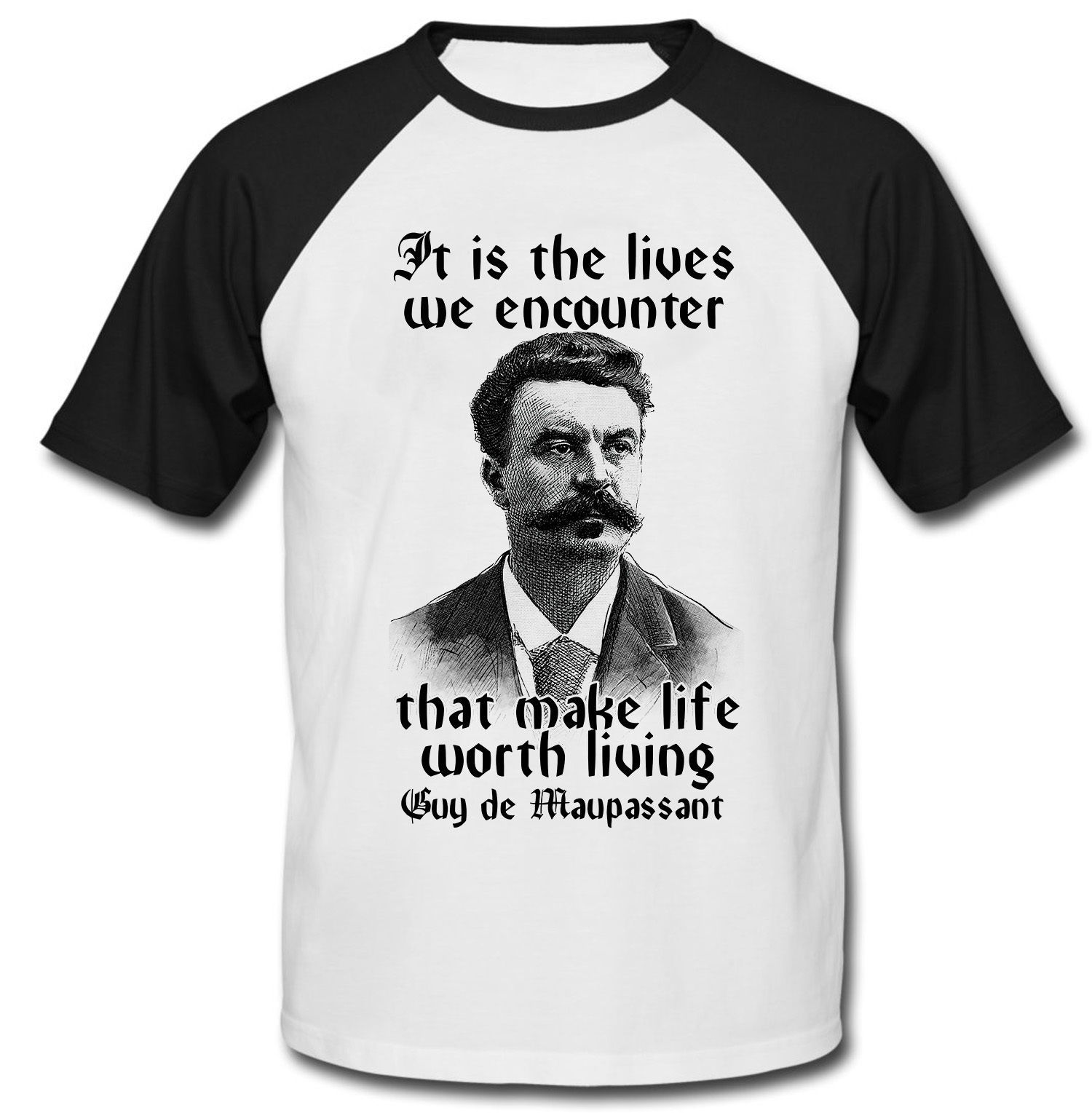 GUY DE MAUPASSANT WORTH LIVING QUOTE - NEW COTTON BASEBALL TSHIRT