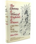 John Ehle CHEESES AND WINES OF ENGLAND AND FRANCE  1st Edition 1st Printing - $59.95