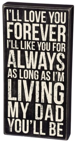 I'll Love You Forever I'll Like You For Always As Long As I'm Living My Dad Sign
