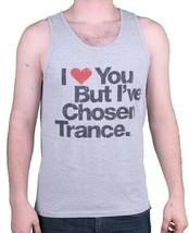I Love You But I've Chosen Trance Music Heather Grey Tank Top NEW