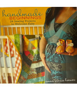 Handmade Beginnings: 24 Sewing Projects to Welcome Baby Hardcover Book - $15.79