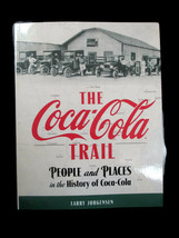 The Coca-Cola Trail-People and Places in the History of Coca-Cola - Sign... - $21.78