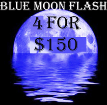 MAY 18  BLUE MOON SAT FLASH SALE!!! ANY 4 FOR $150 TODAY \BEST OFFER DEAL MAGICK - $150.00