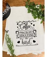 Adulting Is Hard Flour Sack Tea Towel - $8.99