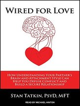 Wired for Love: How Understanding Your Partner's Brain and Attachment St... - $38.12