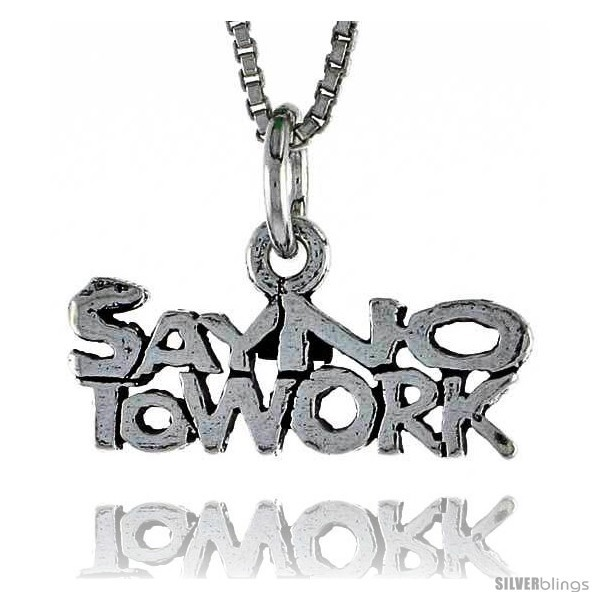 Primary image for Sterling Silver SAY NO TO WORK Word Necklace, w/ 18 in Box