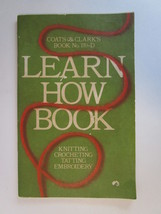 Coats & Clark's Learn How Book No. 170-D -Knitting Crocheting Tatting Embroidery - $7.99